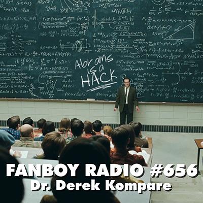 Fanboy Radio #656 - Open Lines w/ Dr. Derek Kompare
