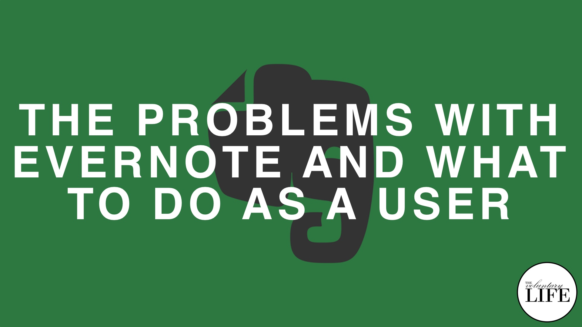 Bonus Episode 69: The Problems With Evernote And What To Do As A User