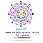 Artwork for 127: Gentle Marketing for Heart Centered Entrepreneurs