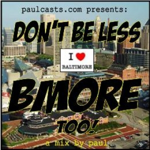 Don't Be Less, BMORE too!