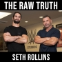 Artwork for The RAW Truth- with Seth Rollins