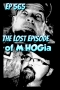 Artwork for Ep #565: The Lost Episode of M. HOGia