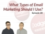 Artwork for Dodgeball Marketing Podcast #28: What Type of Email Marketing Should I Use?