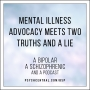 Artwork for Mental Illness Advocacy Meets Two Truths and a Lie