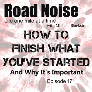 How To Finish What You've Started - RN 017