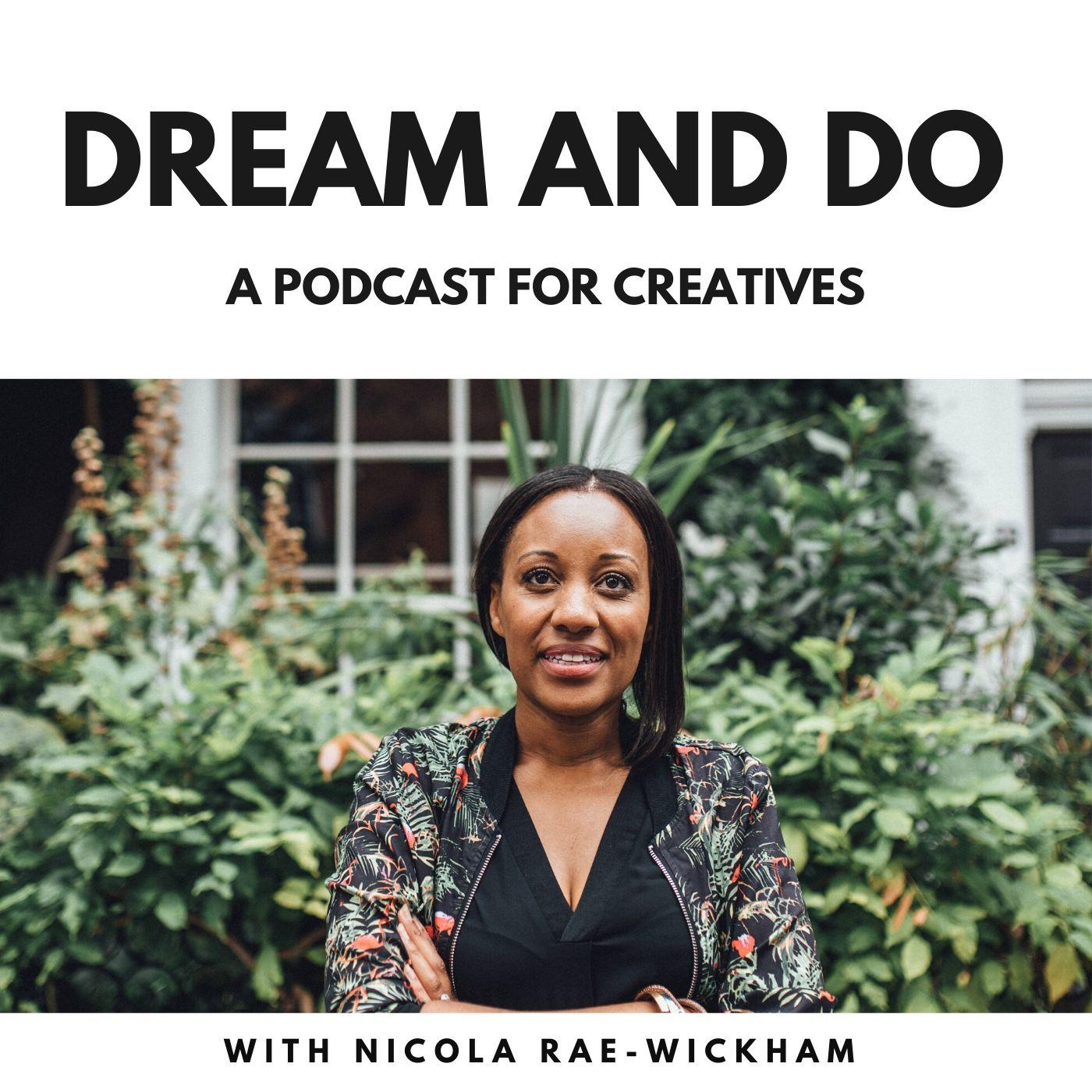 Dream and Do Podcast | creativity | marketing | mindset show art