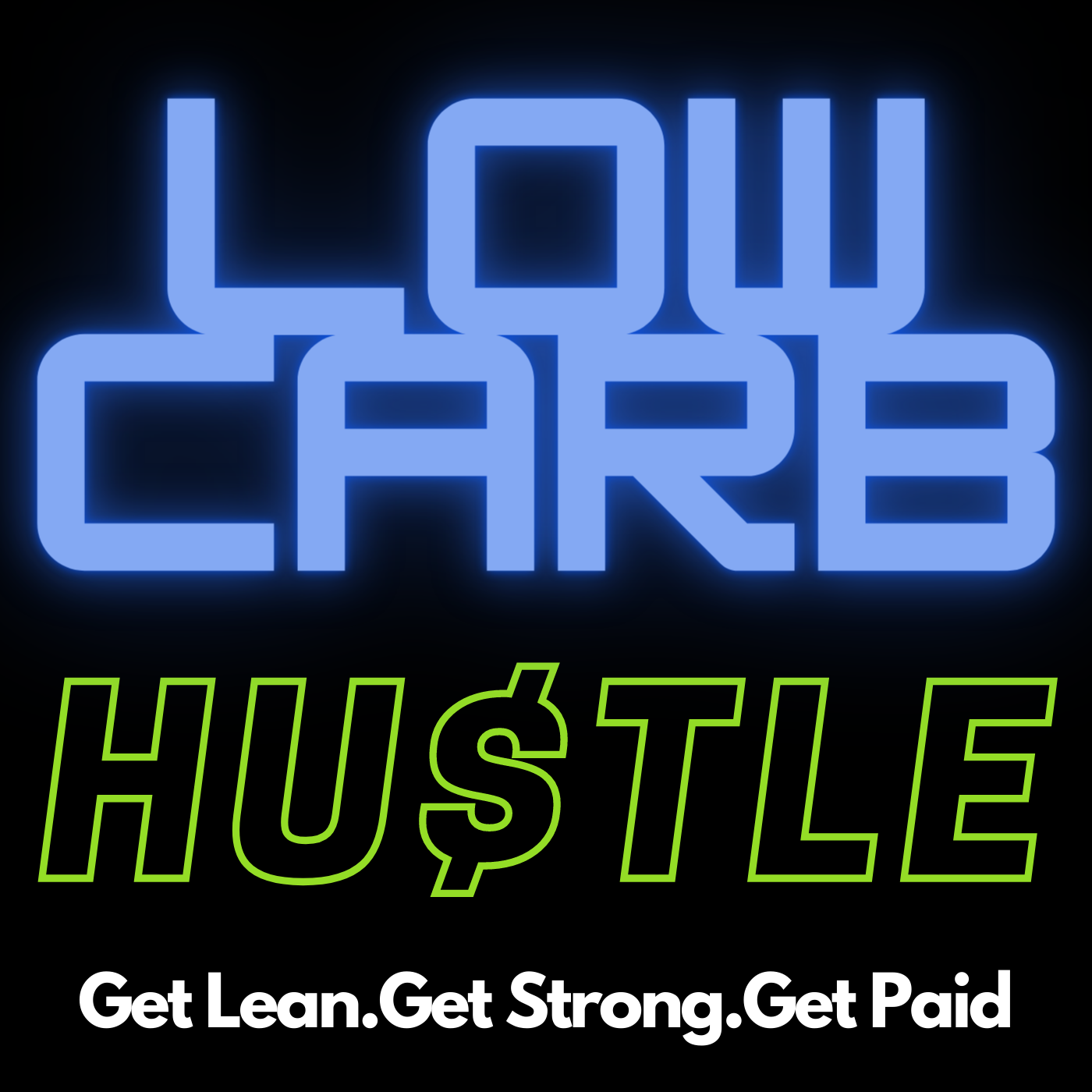 The Low Carb Hustle Podcast show art