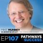 Artwork for 107: Achieving More Focused & Productive Relationships - Mike Muhney - Co-Inventor of ACT!