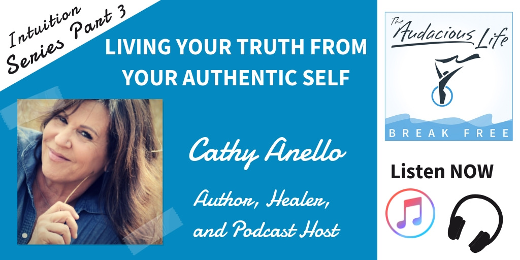 LIVING YOUR TRUTH FROM YOUR AUTHENTIC SELF - Cathy Anello Author of