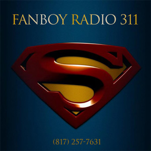 Fanboy Radio #311 - The SUPER Show