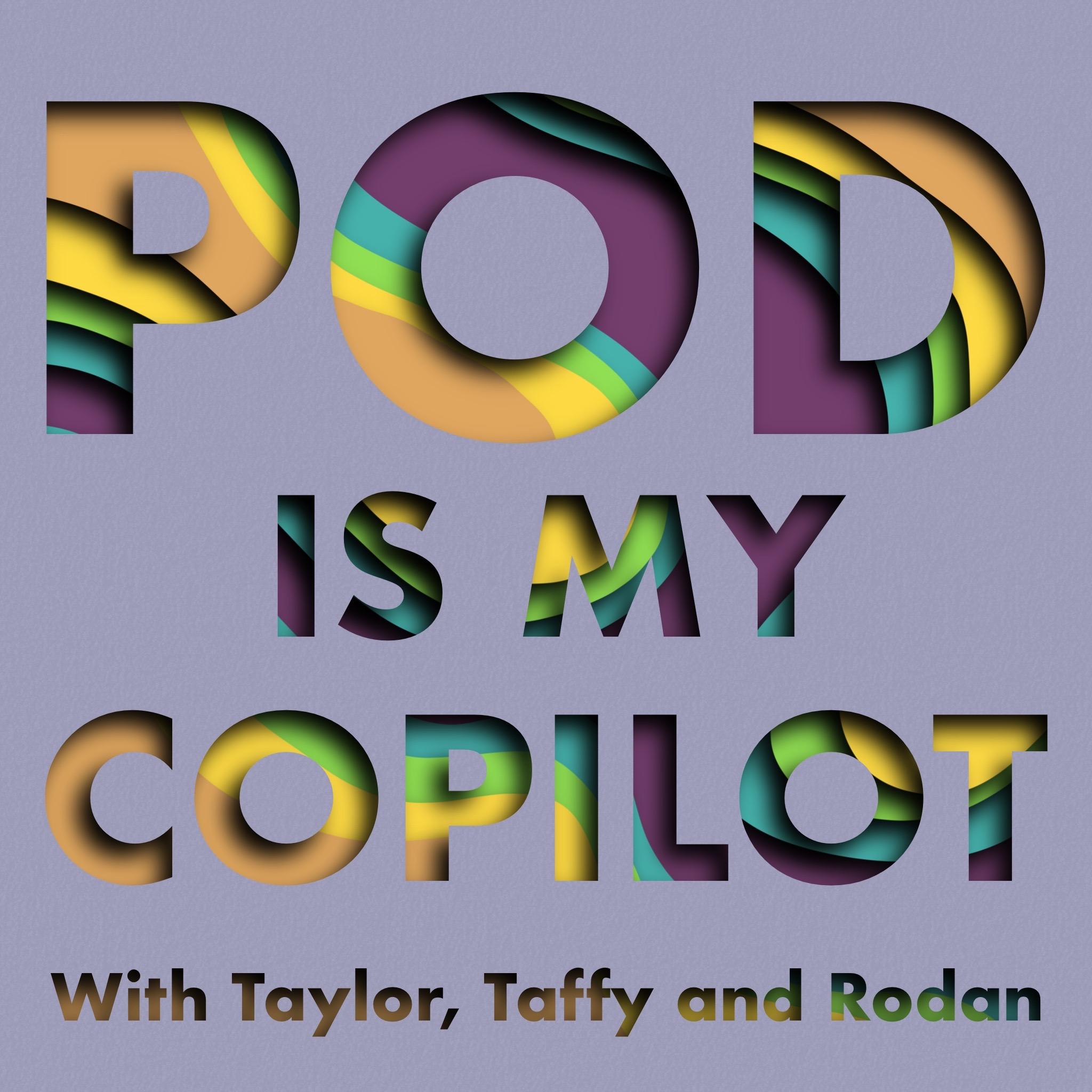 Pod Is My Copilot show art