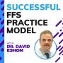 Artwork for Successful FFS Practice Model with Dr. David Eshom