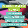 Artwork for SFD064 Fashion Startup Advice on Creating, Manufacturing and Selling Your Designs