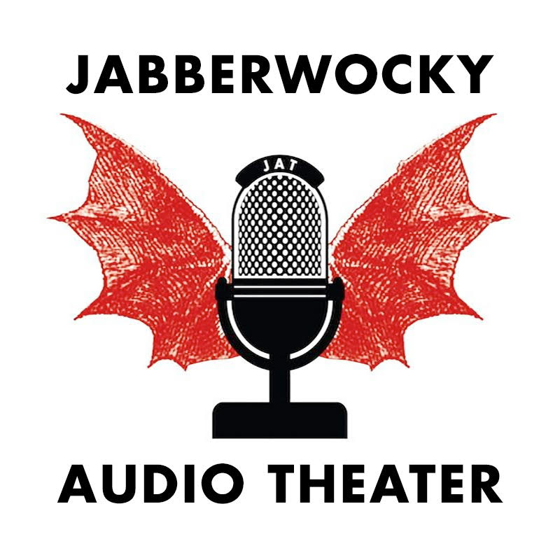 """    Jabberwocky Audio Theater "" Podcast"