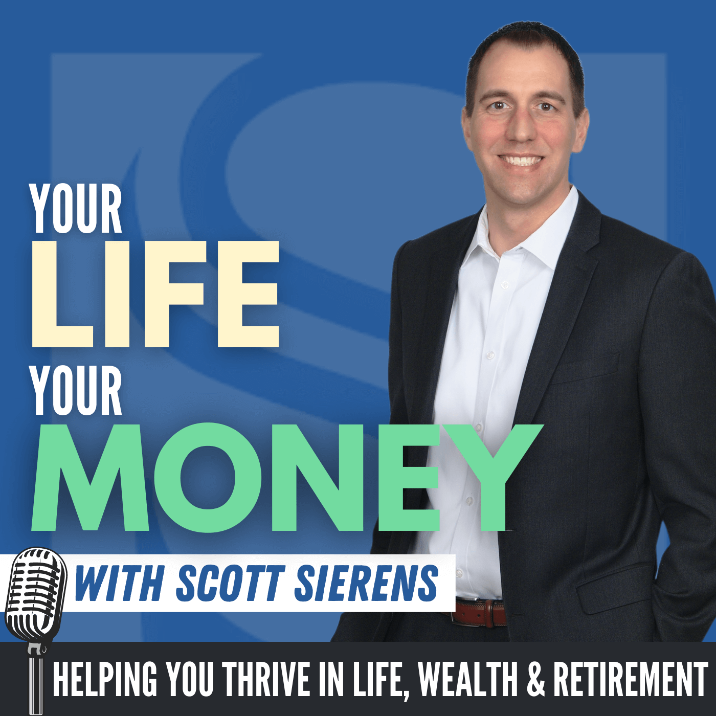 Your Life, Your Money with Scott Sierens