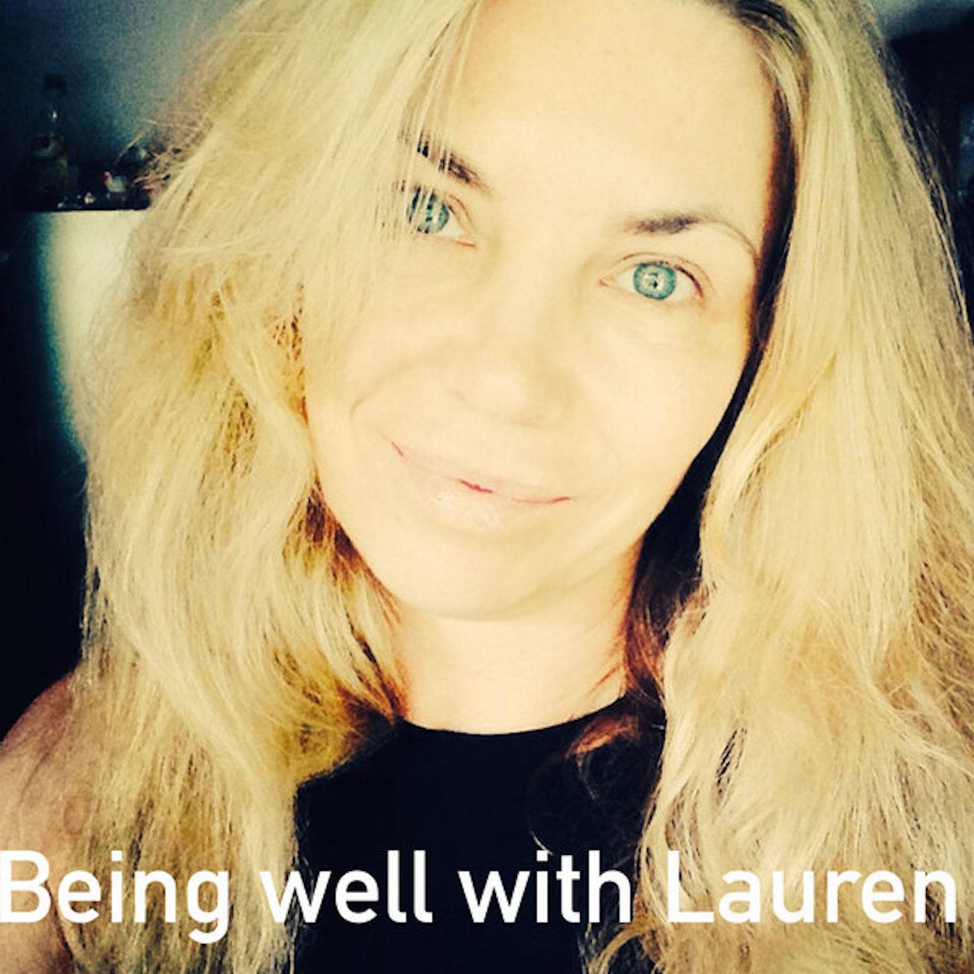 Artwork for Episode 60 Being well with Lauren