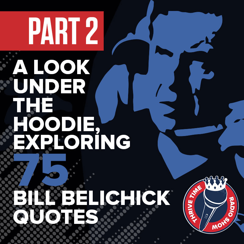 Artwork for Bill Belichick Quotes (Part 2)   A Look Under the Hoodie, Exploring 75 Bill Belichick Quotes About the Management Mastery of Coach Bill Belichick
