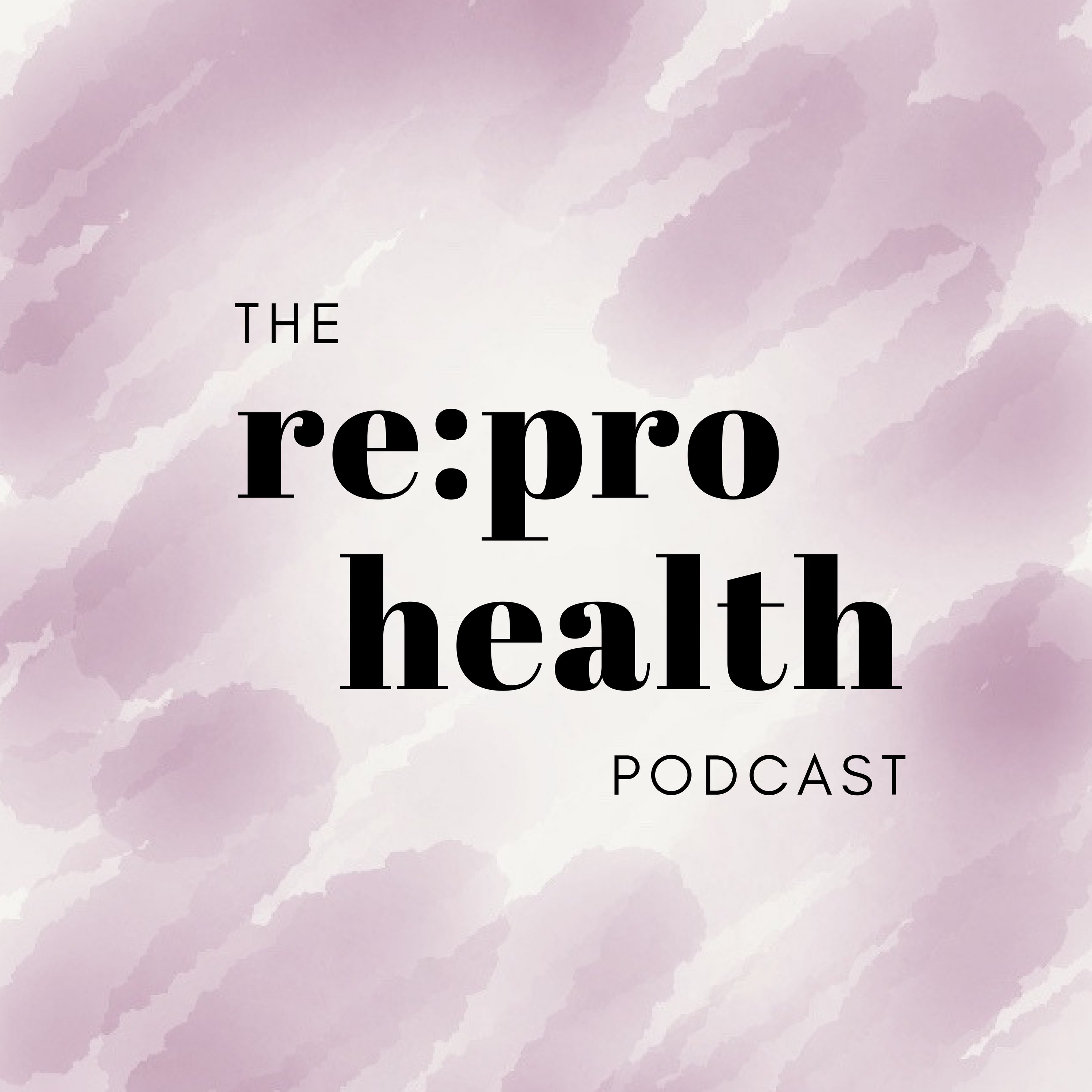 The Re:pro Health Podcast