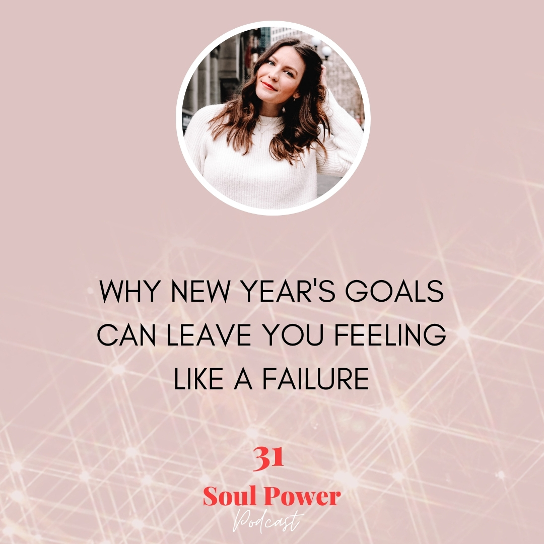 31: Why New Year's Goals Can Leave You Feeling Like a Failure