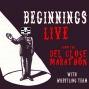 Artwork for Beginnings episode 55: Live from the Del Close Marathon with Matt Walsh