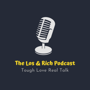 The Los & Rich Podcast