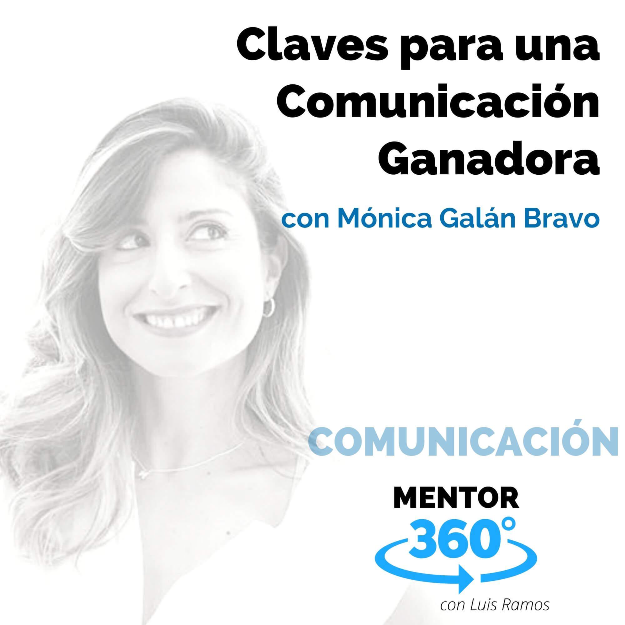 Claves para una Comunicación Ganadora, con Mónica Galán - MENTOR360