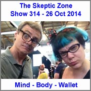 The Skeptic Zone #314 - 26.Oct.2014