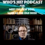 Artwork for Who's He? Podcast #374 Meet the new boss, same as the old boss