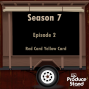 Artwork for S7E2: Red Card Yellow Card
