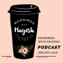 Artwork for Mornings with Mayesh Podcast: January 2018
