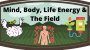 Artwork for Mind, Body, Life Energy & The Field