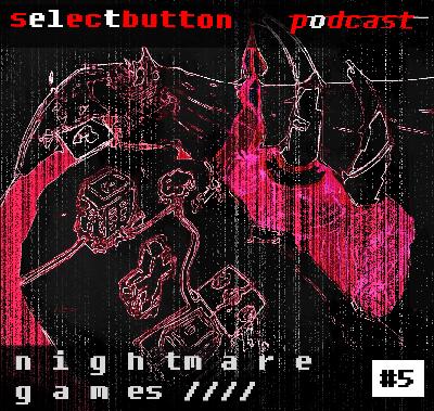 Episode 5: Nightmare Games