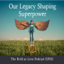 Artwork for Our Legacy Shaping Superpower