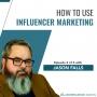 Artwork for How to Use Influencer Marketing