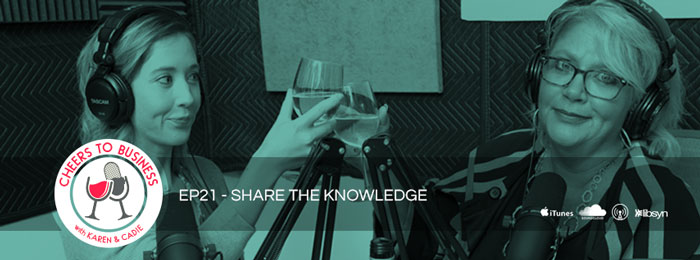 Cheers To Business | Karen Simmons and Cadie Gaut | Ep.21 | Knowledge Share