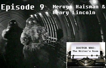 Episode 9 - Mervyn Haisman & Henry Lincoln