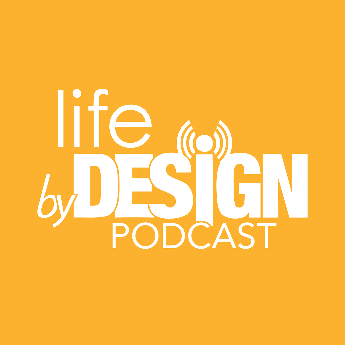 Life By Design Podcast show art