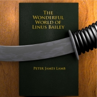 Cover for 'The Wonderful World of Linus Bailey'