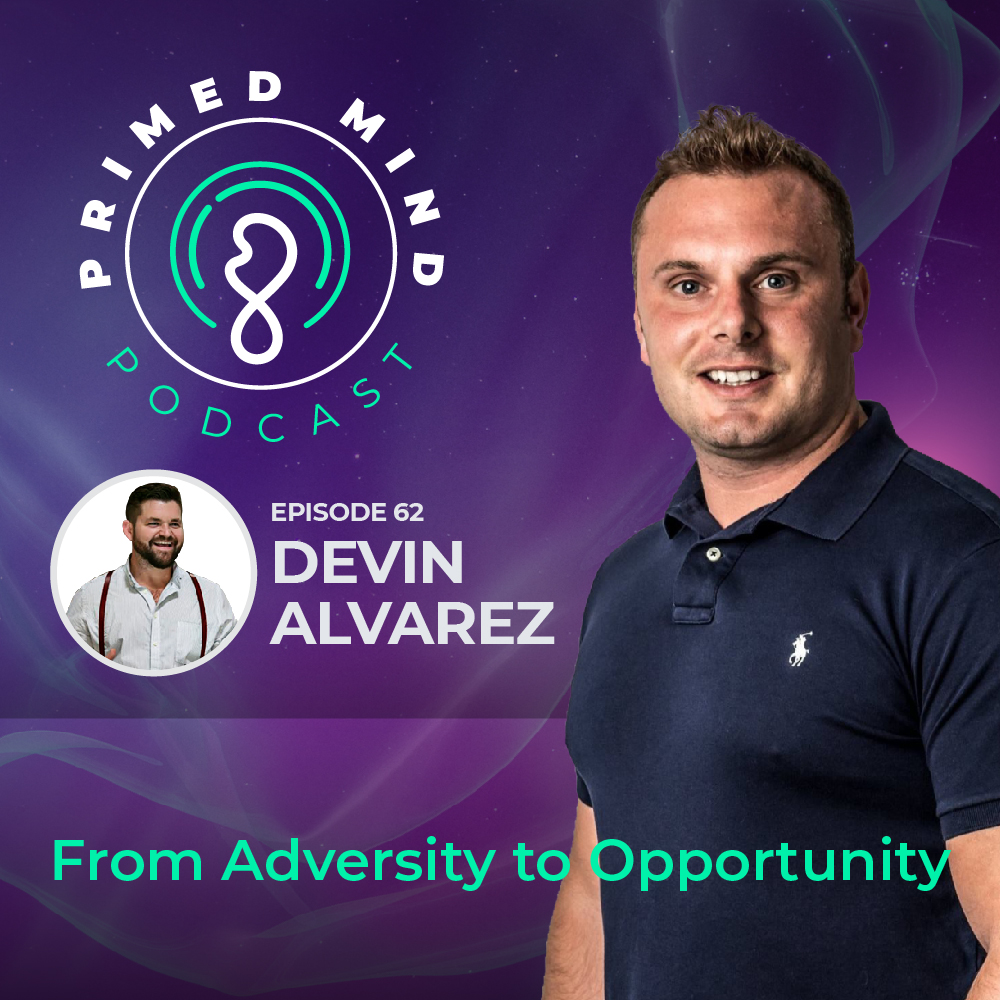 062 - Devin Alvarez - From Adversity to Opportunity
