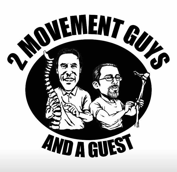 2 Movement Guys and a Guest Podcast