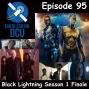 Artwork for The Earth Station DCU Episode 95 – Black Lightning Season 1 Finale