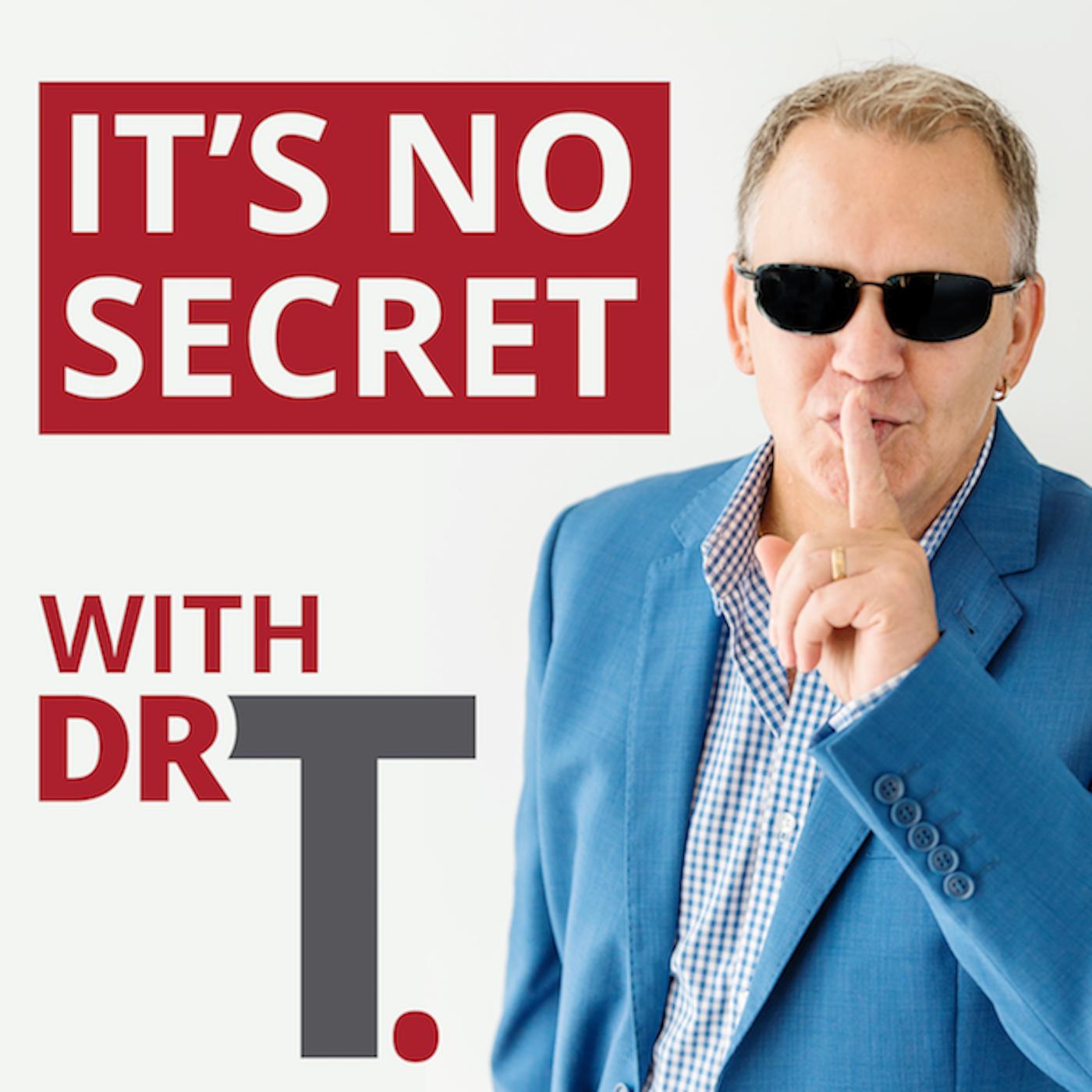 It's No Secret with Dr T.  show art