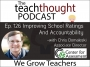 Artwork for The TeachThought Podcast Ep. 126 Improving School Ratings And Accountability