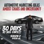 Artwork for 30 Days To Sell Cars Podcast Season #2 Episode #6 - Automotive Marketing Growth Ideas Amidst Chaos and Uncertainty