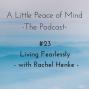 Artwork for Episode 23: Living Fearlessly with Rachel Henke