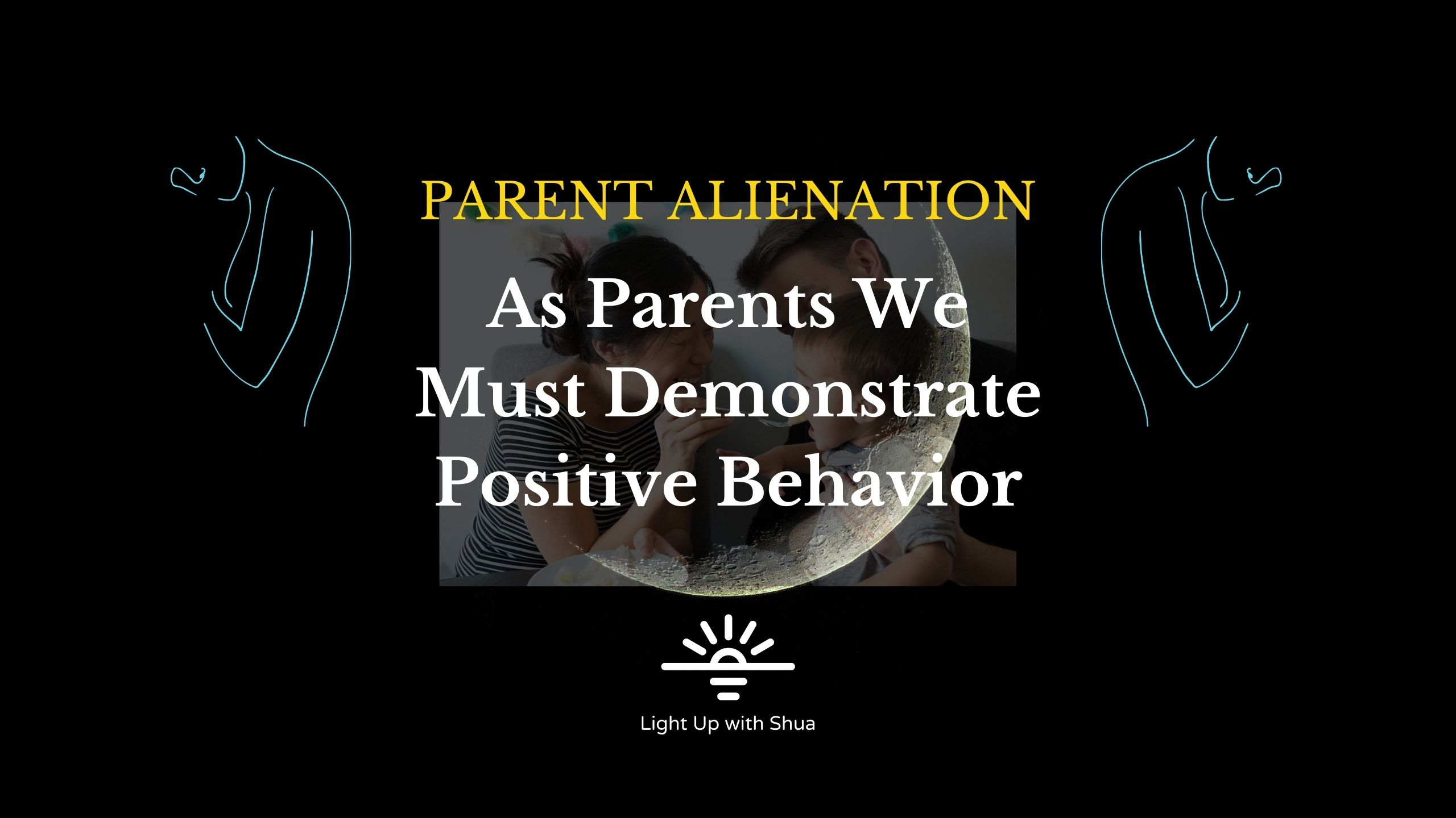 (English) Parental Alienation - Demonstrate Positive Behavior show art