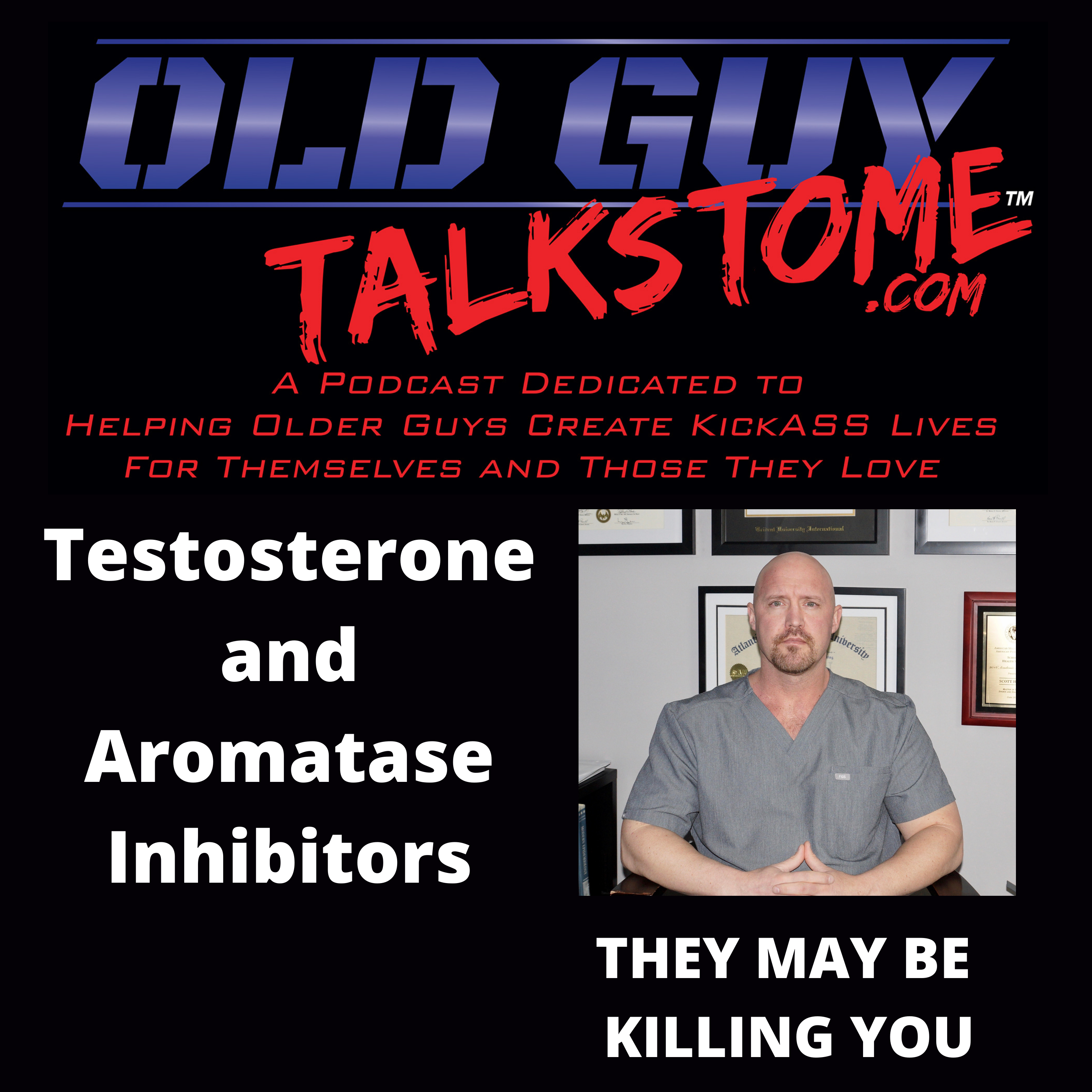 OldGuyTalksToMe - ARE YOU TAKING TESTOSTERONE AND AROMATASE INHIBITORS?