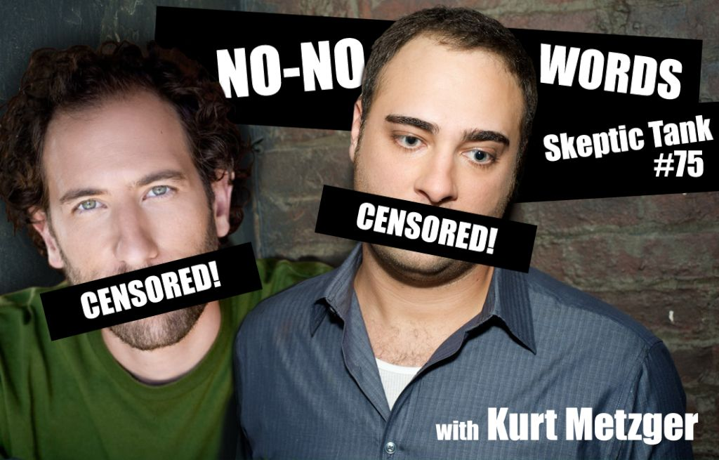 #75: No-No Words (Kurt Metzger, Keren Margolis, Ari Shaffir)