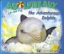 Artwork for Storytime: Adolpheaux, the Adventurous Dolphin by Tommie Townsley