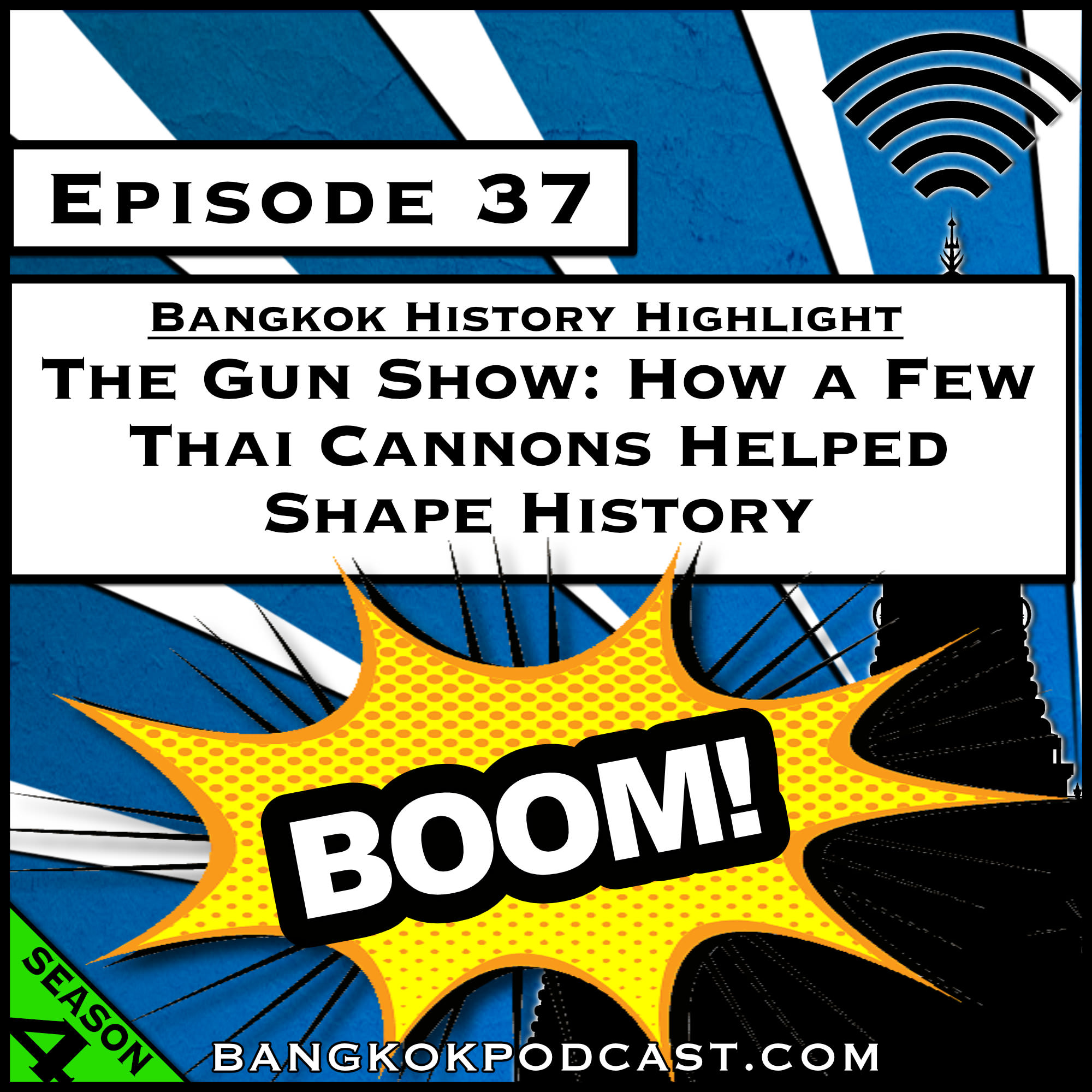 The Gun Show: How a Few Thai Cannons Helped Shape History [Season 4, Episode 37]